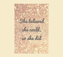She believed she could, so she did. by inspiretheworld