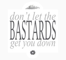 Don't Let The Bastards Get You Down by morores