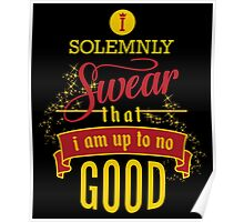 Harry Potter I Solemnly Swear That I Am Up To No Good  Poster
