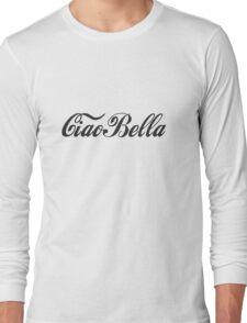 Ciao Bella - Hello Beautiful Long Sleeve T-Shirt