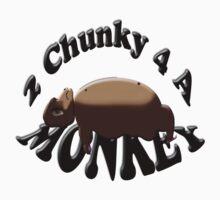 2 chunky 4 a monkey by gruntpig