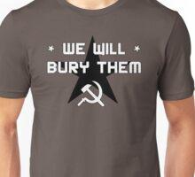 We Will Bury Them Unisex T-Shirt