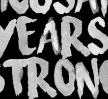 Sixty Thousand Years Strong | BFR Sticker