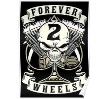 Forever 2 Wheels Poster