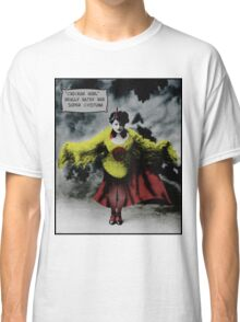 """Chicken Girl"" really hated her super costume Classic T-Shirt"