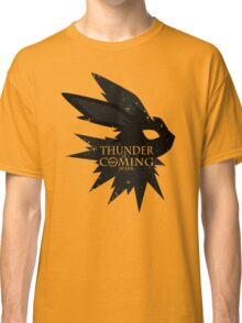 Thunder Is Coming Classic T-Shirt