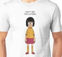 """""""Can't See The Haters"""" Tina / Velma shirt Unisex T-Shirt"""
