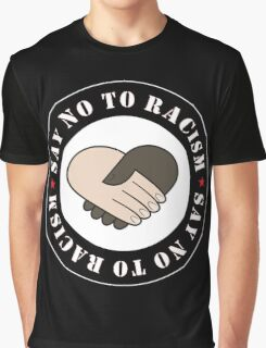 Say No To Racism Graphic T-Shirt