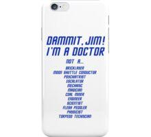 I'm a Doctor, not a iPhone Case/Skin