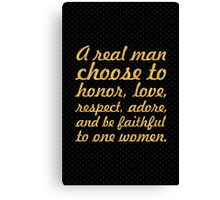 A real man choose... Inspirational Quote Canvas Print