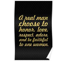 A real man choose... Inspirational Quote Poster