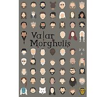 Game of Thrones - Valar Morghulis Photographic Print