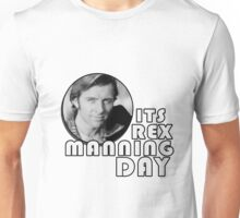 Rex Manning Day Unisex T-Shirt