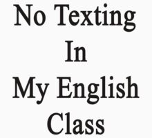 No Texting In My English Class by supernova23