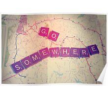 Go Somewhere Poster
