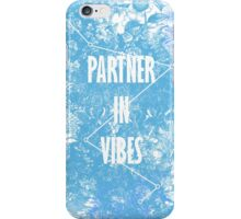 PARTNER IN VIBES. iPhone Case/Skin