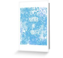 PARTNER IN VIBES. Greeting Card