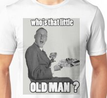 Who's That Little Old Man? Unisex T-Shirt