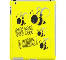 Give bees a chance iPad Case/Skin