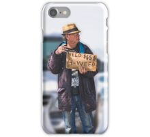 Need $$$$ 4 Weed iPhone Case/Skin