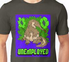 Unemployed 1 Unisex T-Shirt