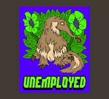 Unemployed 1 Unisex T-Shirt
