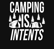 Camping Is Intents! Unisex T-Shirt