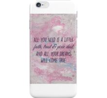 Faith, Trust & Pixie Dust.  iPhone Case/Skin