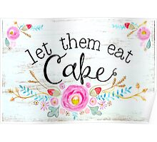 Let them eat cake! Poster