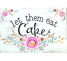 Let them eat cake! Photographic Print