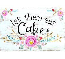 Let them eat cake! Photographic Print
