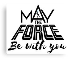 Star Wars - May the force be with you Canvas Print