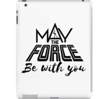 Star Wars - May the force be with you iPad Case/Skin