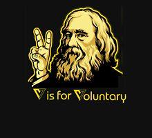 V is for voluntary Unisex T-Shirt