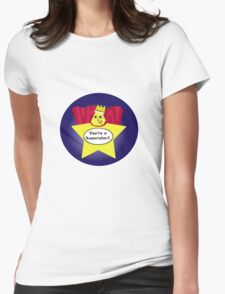You're a Superstar! Womens Fitted T-Shirt