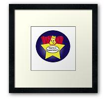 You're a Superstar! Framed Print