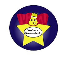 You're a Superstar! Photographic Print