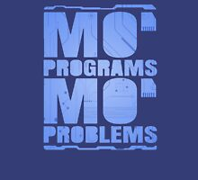 Mo' Programs Mo' Problems Unisex T-Shirt