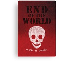 End of the World with a Smile Canvas Print