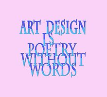 Art Design Is Poetry Without Words [Pllow & Tote Bag] by voGue