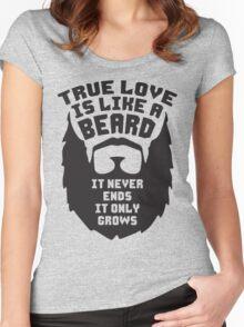 True Love Is Like A Beard Women's Fitted Scoop T-Shirt