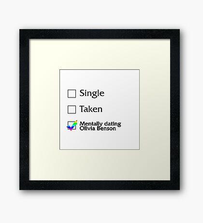 Mentally dating Olivia Benson Framed Print