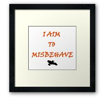 Firefly - I Aim To Misbehave Framed Print