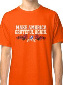 Make Grateful Again - America Classic T-Shirt