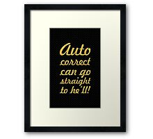 Auto correct... Inspirational Quote Framed Print