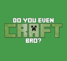 Do You Even CRAFT, Bro? by Loftworks