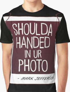 Should've Handed in Your Photo, Max Graphic T-Shirt
