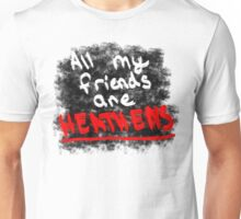 All My Friends Are Heathens Unisex T-Shirt