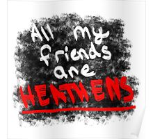 All My Friends Are Heathens Poster