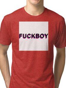 FUCKBOY Tri-blend T-Shirt